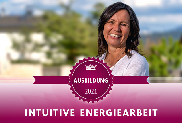 Ausbildung INTUITIVE ENERGIEARBEIT 2021